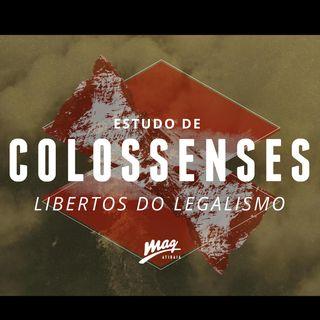 LIBERTOS DO LEGALISMO (Cl 2:12-23) // Gustavo Rosaneli (@magatibaia)
