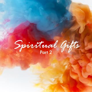 Spiritual Gifts (Part 2) - Pr Andy Yeoh