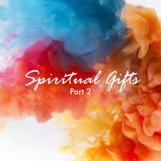Spiritual Gifts (Part 2) - Pr Andy Yeoh