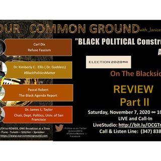"2020 Election Review:  Part II ""BLACK POLITICAL Construction Ahead"""