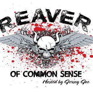 Reaver of Common Sense 03-02-2020