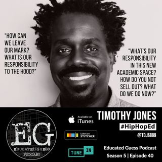 Ep.040: Timothy Jones - #HipHopEd | Techniques For Learning