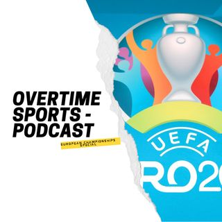 Overtime Sports Euro Special - Group Stages Part 2