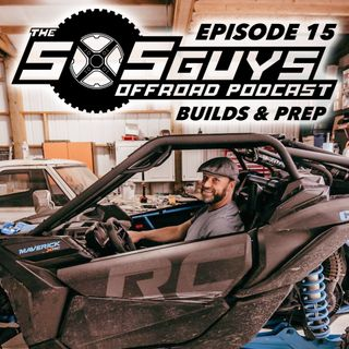 Episode 15: Builds & Prep