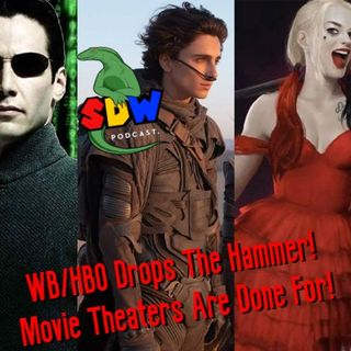 WB/HBO Drop The Hammer! Movie Theaters Are Done For!