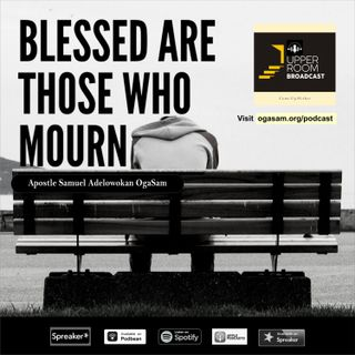 Blessed-Are-They-That-Mourn-by-Samuel-Adelowokan-upper-room-broadcast-16-03-21