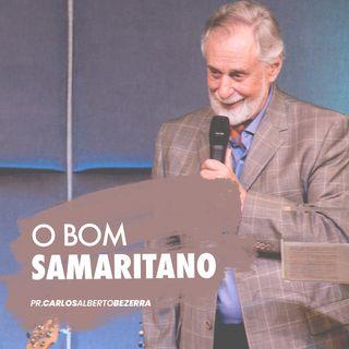 O BOM SAMARITANO // pr. Carlos Alberto Bezerra