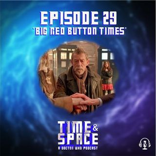 Episode 29 - Big Red Button Times