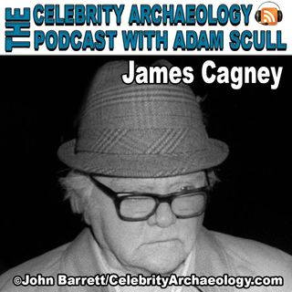 CA PODCAST EPISODE 74 - James Cagney