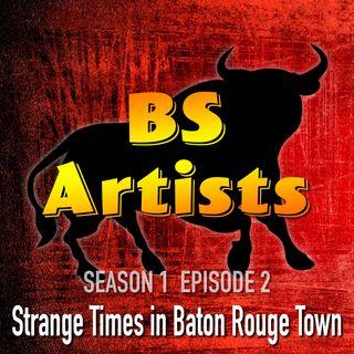 S1 E2 Strange Times in Baton Rouge Town