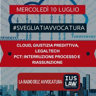 CLOUD, GIUSTIZIA PREDITTIVA, LEGALTECH – PCT: INTERRUZIONE PROCESSO E RIASSUNZIONE – #SvegliatiAvvocatura
