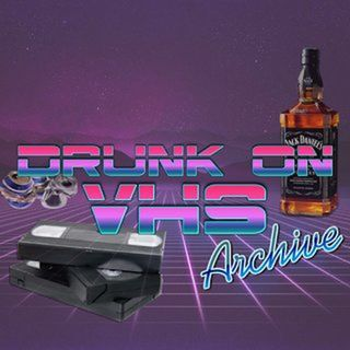 Drunk on VHS - The Archive