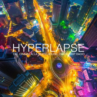 Hyperlapse | dal cinema alla White House