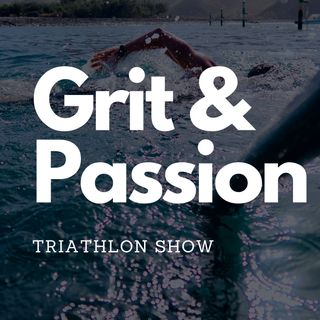 Grit And Passion - Triathlon Show