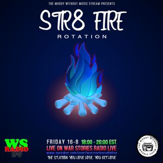 STR8 Fire with The Moody Without Music Stream EP17 - War Stories Radio Mix