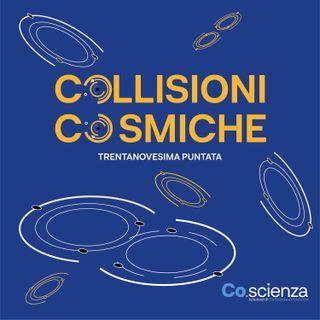Collisioni Cosmiche (Trentanovesima Puntata)