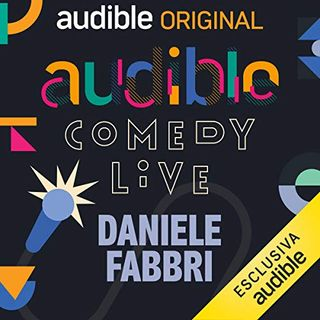 Audible Comedy LIVE. Daniele Fabbri