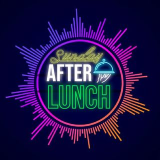 Sunday After Lunch (12 aprile 2020)