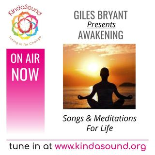Songs & Meditations for Life | Awakening with Giles Bryant