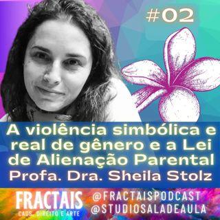002 | Violência de gênero e Lei de Alienação Parental | Profa. Dra. Sheila Stolz