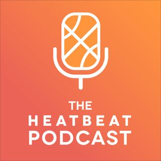 Episode 41: Heat Beat | Lottery Talk!