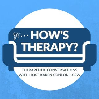 'So... How's Therapy': A Brand New Psychotherapy Podcast