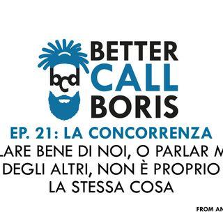 Better Call Boris episodio 21 -  La giusta concorrenza
