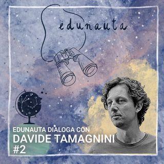 Edunauta dialoga con Davide Tamagnini #2: la scuola, dal paradigma dei problemi a quello delle possibilità