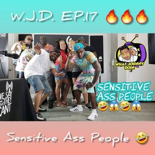 What Johnny Doin - Sensitive Ass People
