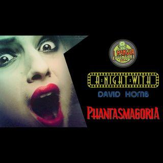 A Night with David Homb - Phantasmagoria