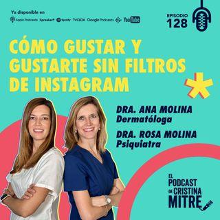 Cómo gustar y gustarte sin filtros de Instagram con las Dras. Ana y Rosa Molina. Episodio 128.