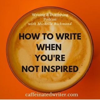How to write when you don't feel inspired