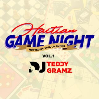 DJ Teddy Gramz- Haitian Game Night Mix