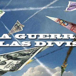 LA GUERRA DE LAS DIVISAS + INTEL DIVINO