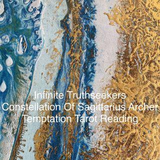 Sagittarius Temptation Reading - Nita Scott Infinite Truthseekers Tarot