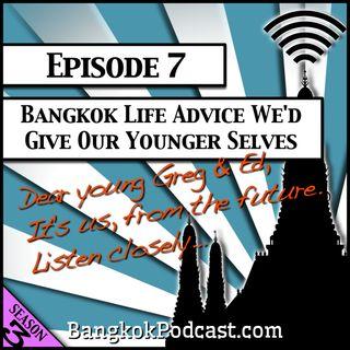 Bangkok Life Advice We'd Give our Younger Selves [Season 3, Episode 7]