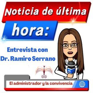 El administrador y la convivencia Entrevista Dr. Ramiro Serrano