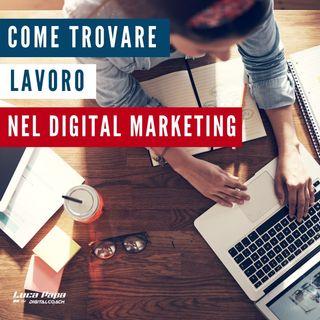 Come TROVARE LAVORO nel Digital Marketing