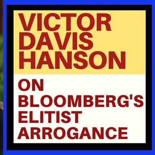 VICTOR DAVIS HANSON ON THE ELITISM OF BLOOMBERG