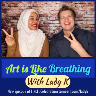 Art is Like Breathing With Lady K