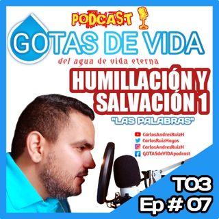 T03 Ep 07 - Humillacion y Salvacion 1