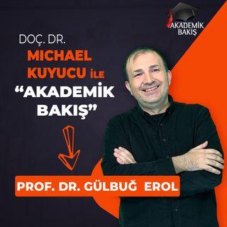Akademik Bakış - Prof. Dr. Gülbuğ Erol - Alanya HEP Üniversitesi- Sanat ve Tasarım Fakültesi Dekanı