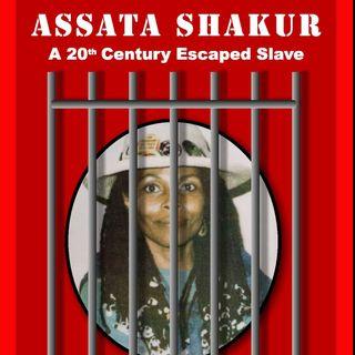 Assata Shakur: A 20th Century Escaped Slave