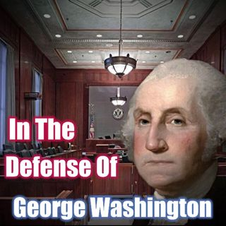 In the Defense of George Washington (The Conservative Us Podcast Ep. 1)