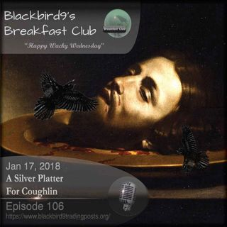 A Silver Platter For Coughlin - Blackbird9 Podcast