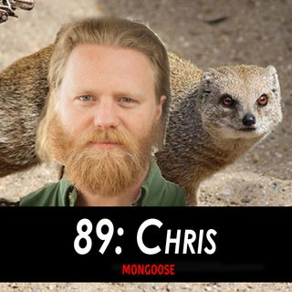 89 - Chris the Mongoose