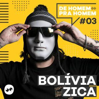BOLÍVIA - DE HOMEM PRA HOMEM #03