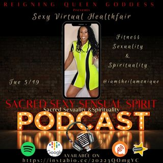 Sexy Virtual Healthfair~@iamsheilamonique (Fitness, Sexuality, & Spirituality)