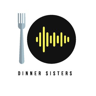 Dinner Sisters Podcast
