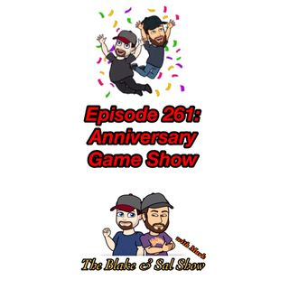 B&S Episode 261: Anniversary Game Show
